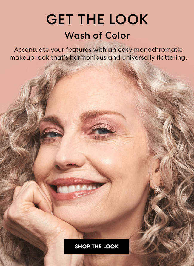 Get the Look - Wash of Color - Accentuate your features with an easy monochromatic makeup look that's harmonious and universally flattering. Shop the Look